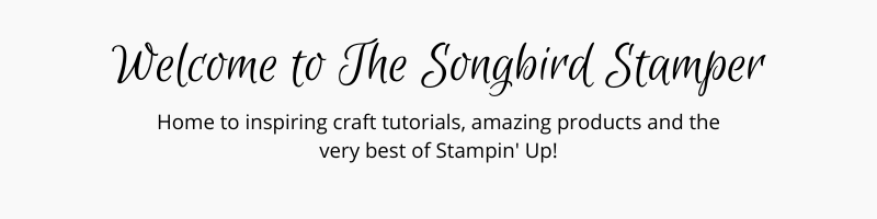 The Songbird Stamper - Independent Stampin' Up! Demonstrator