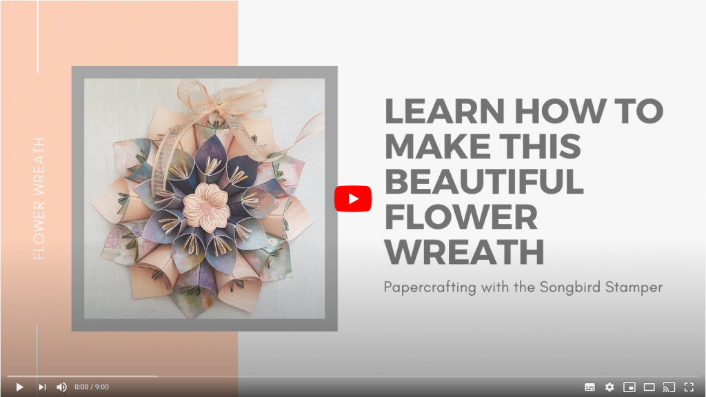 A YouTube video where I show how to fold the papers for this flower wreath and assemble the finished project