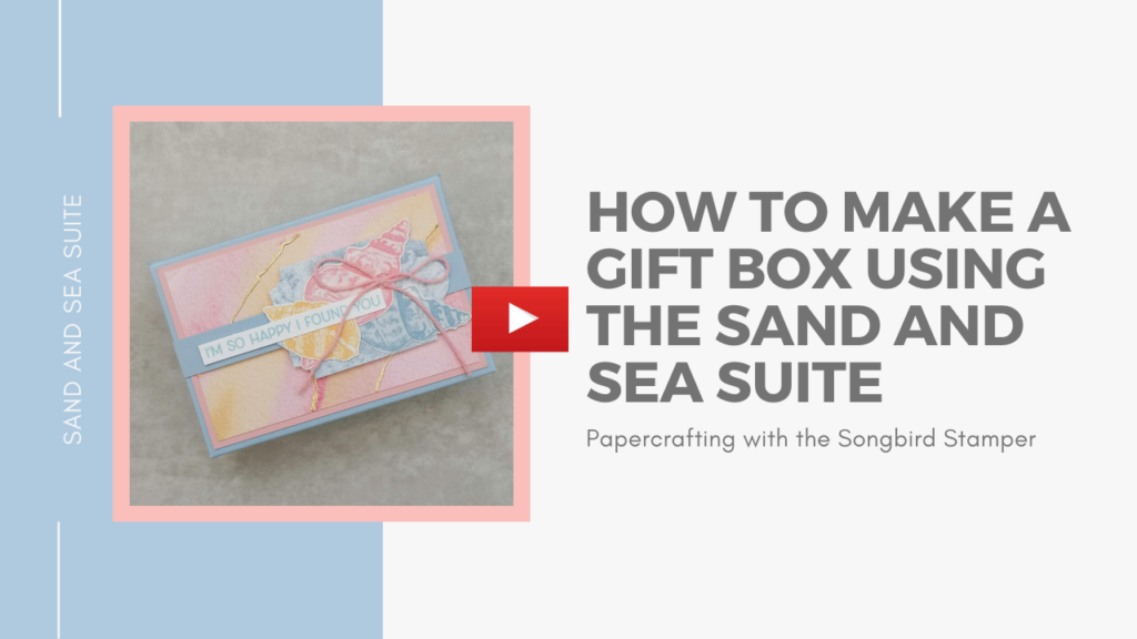 A video tutorial showing how to make a gift box using the Sand and Sea suite from Stampin' Up!